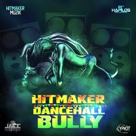 HITMAKER-DANCEHALL-BULLY-COVER