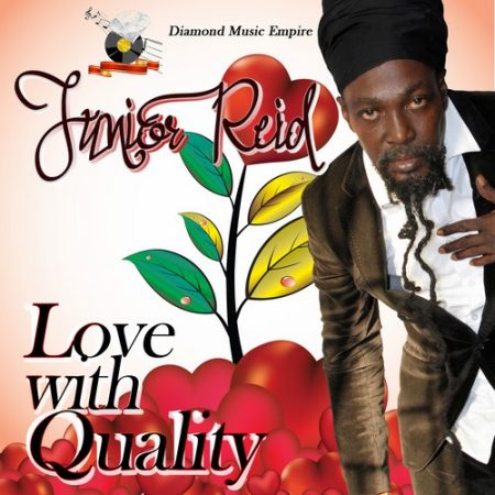 JUNIOR REID – LOVE WITH QUALITY – DIAMOND MUSIC EMPIRE