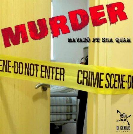 MAVADO FT. SHA-QUAN – MURDER – DI GENIUS RECORDS