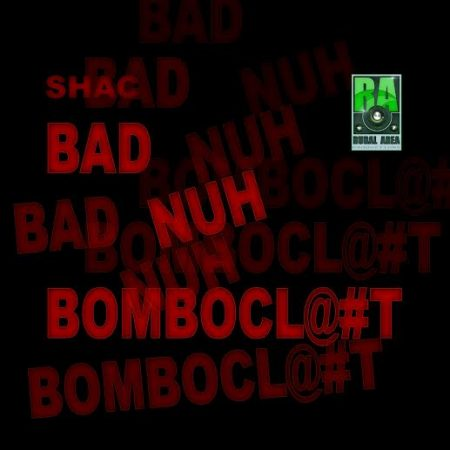 shac-bad-nuh-bomboclaat-Cover