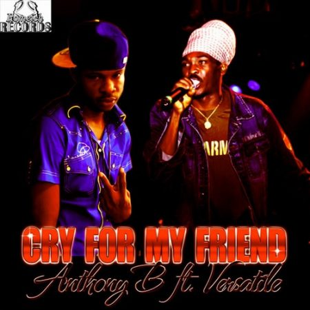 ANTHONY-B-FT-VERSATILE-CRY-FOR-MY-FRIEND-COVER