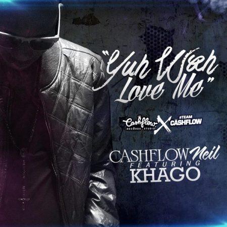 Cashflow-Neil-ft.-Khago-Yuh-Wah-Love-Me-Cover