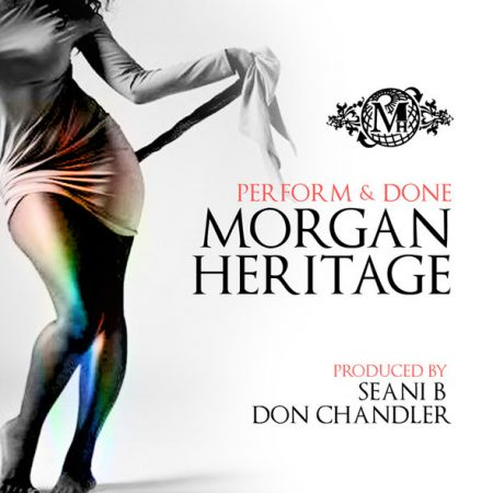 MORGAN-HERITAGE-PERFORM-AND-DONE-COVER