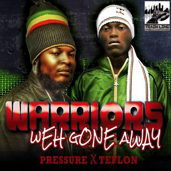 Pressure-Teflon-Warriors-Weh-Gone-Away-600x600 PRESSURE FT. TEFLON - WARRIORS WEH GONE AWAY - TRAIN LINE RECORDS