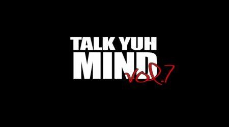 TALK YUH MIND VOL.7 – THE BOUNTY, DEMARCO & ALKALINE SAGA – REALITY SERIES