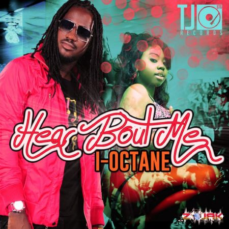 I-Octane-Hear-Bout-Me-Artwork
