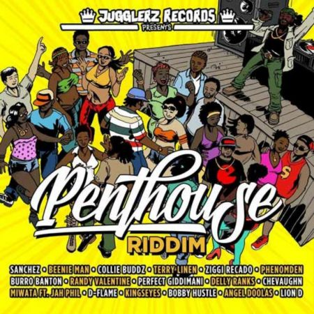 PENTHOUSE RIDDIM (FULL PROMO) – JUGGLERZ RECORDS