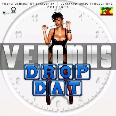 VENOMUS – DROP DAT – Y.G.F. RECORDS & JUNKYARD MUSIC PRODUCTIONS