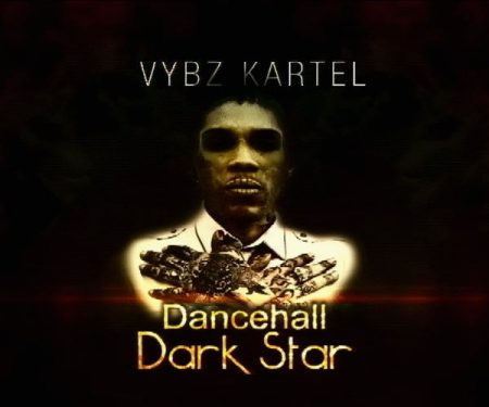 VYBZ KARTEL – DANCEHALL DARK STAR DOCUMENTARY