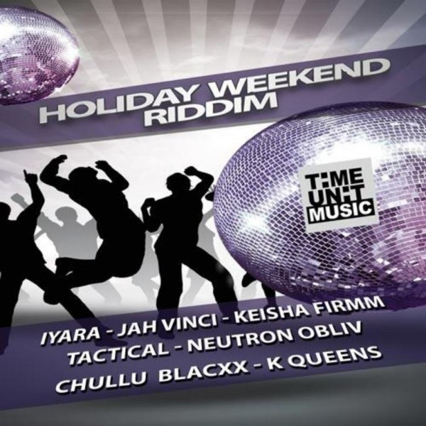 Holiday weekend riddim time unit music