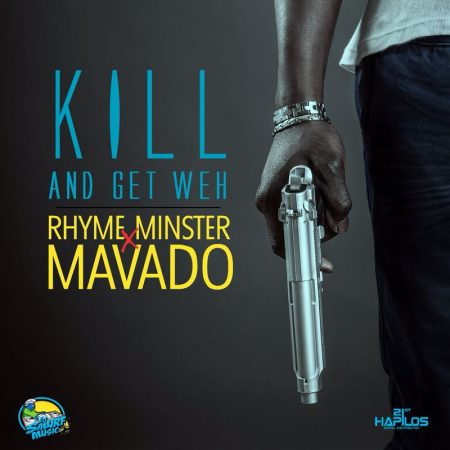Rhyme-Minister-Ft.-Mavado-Kill-And-Get-Weh