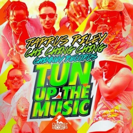 Tarrus-Riley-ft-Chi-Ching-Ching-Tun-Up-The-Music-Cover