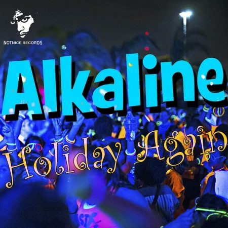 ALKALINE – HOLIDAY AGAIN – NOTNICE RECORDS