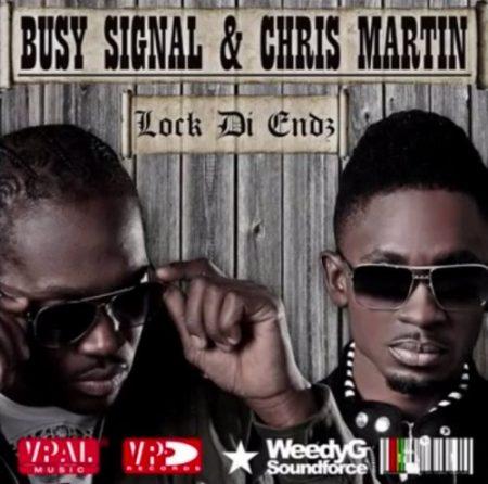 busy-signal-&-chris-martin-lock-di-endz