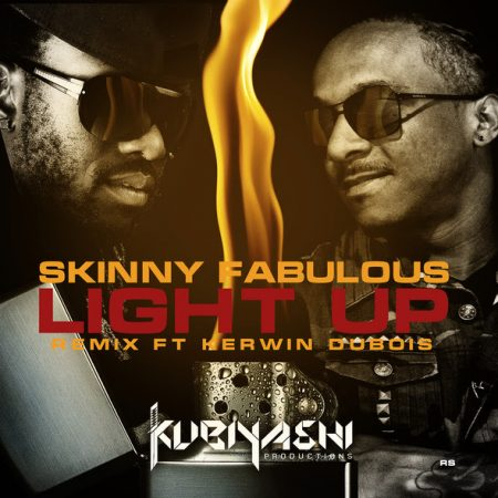 SKINNY FABULOUS FT KERWIN DUBOIS – LIGHT UP (REMIX)