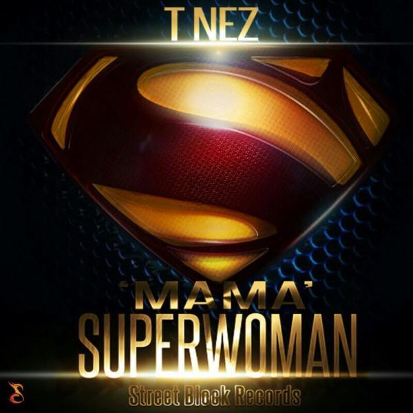 tnez-mama-superwoman