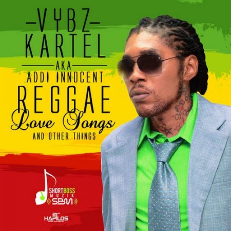 VYBZ-KARTEL-ADDI-INNOCENT-REGGAE-LOVE-SONGS-OTHER-THINGS