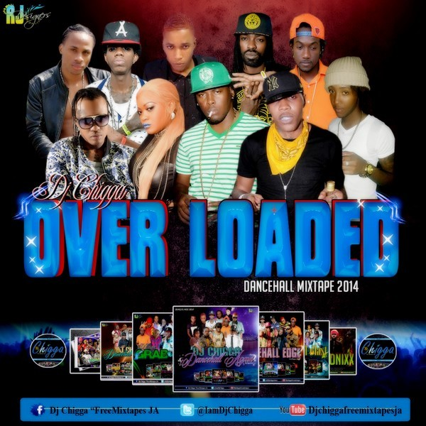 00-Dj-Chigga-Over-Loaded-Mixtape-Cover-600x600 DJ CHIGGA - OVER LOADED - MIXTAPE