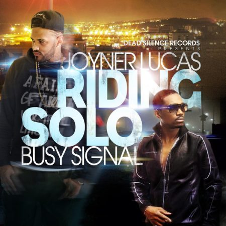 JOYNER-LUCAS-FT.-BUSY-SIGNAL-RIDING-SOLO