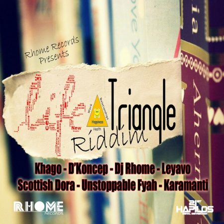 LIFE TRIANGLE RIDDIM (FULL PROMO) – RHOME RECORDS
