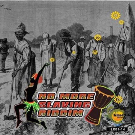 No-More-Slaving-Riddim