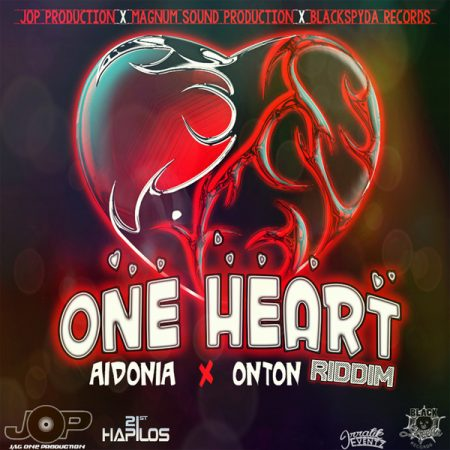 AIDONIA – ONE HEART – ONE HEART RIDDIM – JAG ONE PRODUCTION / MAGNUM SOUND PRODUCTION / BLACKSPYDA RECORDS