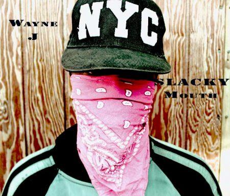 Wayne-J-Slacky-Mouth