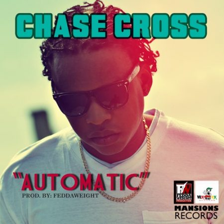 CHASE CROSS – AUTOMATIC – 1000 MG RIDDIM – MANSION RECORDS _ VEXXX BAD RECORDS _ FEDDA WEIGHT PRODUCTION