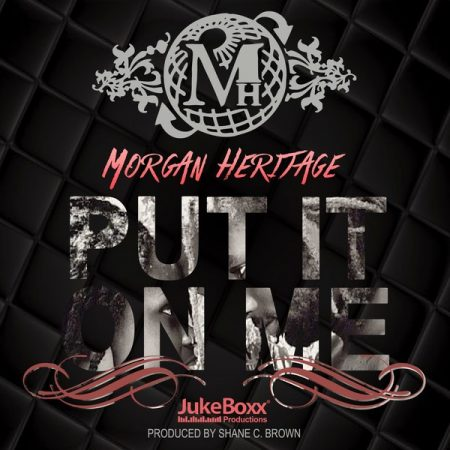 morgan-heritage-Put-It-On-Me