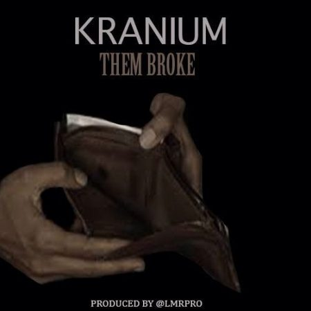 Kranium-Them-Broke