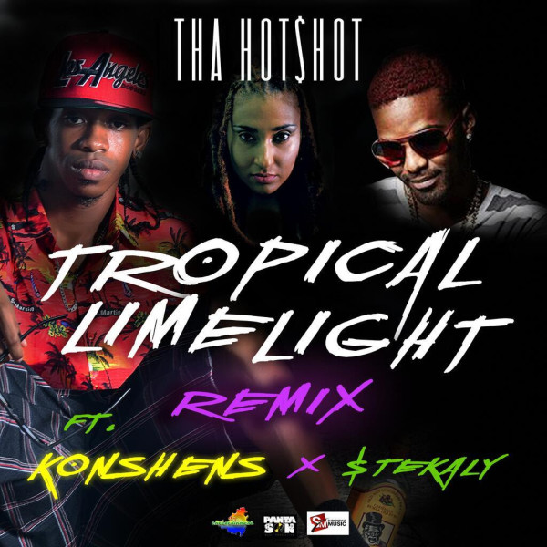 THA-HOTSHOT-FT-KONSHENS-STEKALY-TROPICAL-LIMELIGHT-REMIX