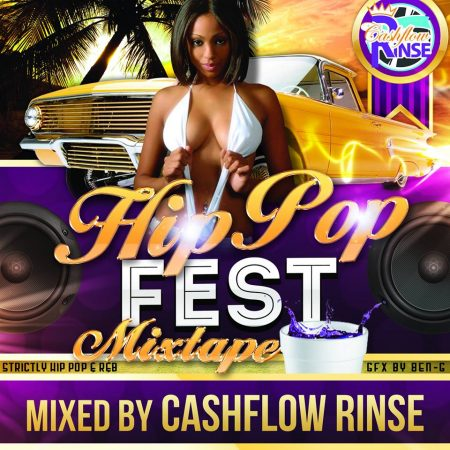 CASHFLOW RINSE PRESENTS HIP POP FEST – MIXTAPE