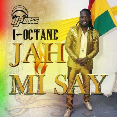 I-Octane-Jah-Mi-Say-2014