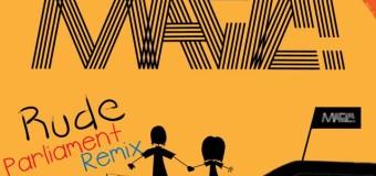 MAGIC – RUDE (PARLIAMENT REMIX) – PARLIAMENT MUSIC