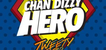 CHAN DIZZY – HERO – TWEETY BIRD RIDDIM – HEAD CONCUSSION RECORDS