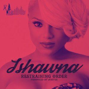 ishawna-restraining-order-high-life-riddim