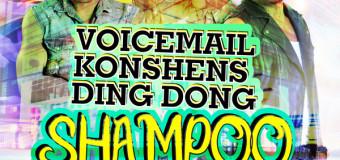VOICEMAIL x KONSHENS x DING DONG – SHAMPOO REMIX – BALLAZ PRODUCTION