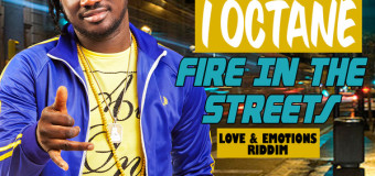 I OCTANE – FIRE IN THE STREETS – LOVE & EMOTION RIDDIM – BRIXTON MUSIC GROUP