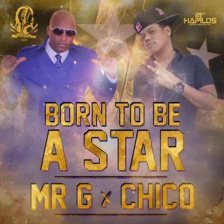MR-G-X-CHICO-BORN-TO-BE-A-STAR-COVER