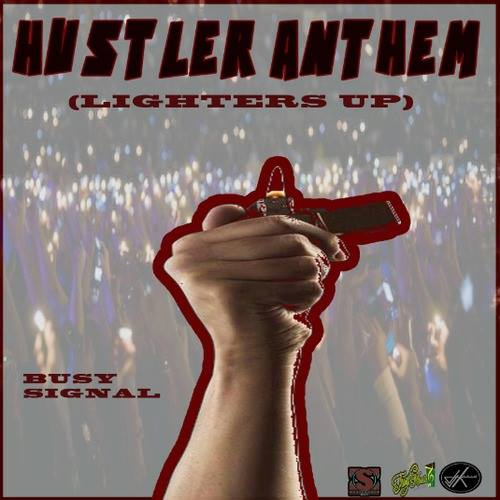 busy-signal-hustlers-anthem-lighters-up