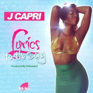 J-Capri-Lyrics-to-the-song-cover
