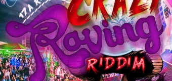 CRAZY RAVING RIDDIM [FULL PROMO] – 17A RECORDS