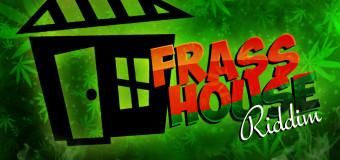 FRASS HOUSE RIDDIM [FULL PROMO] – JJEVAFRASS PRODUCTION