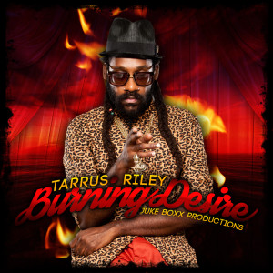 tarrus-riley-burning-desire-jukeboxx-productions-cover