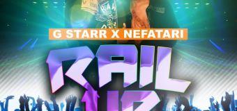 G STARR & NEFATARI – RAIL UP [MAIN MIX, RADIO & VERSION] – ARMZ HOUSE RECORDS