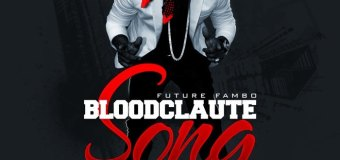 FUTURE FAMBO – BLOODCLAUTE SONG [RAW+EDIT+INSTRUMENTAL] – EVOLVE THE UPRISE – BLAZE ENT RECORDS