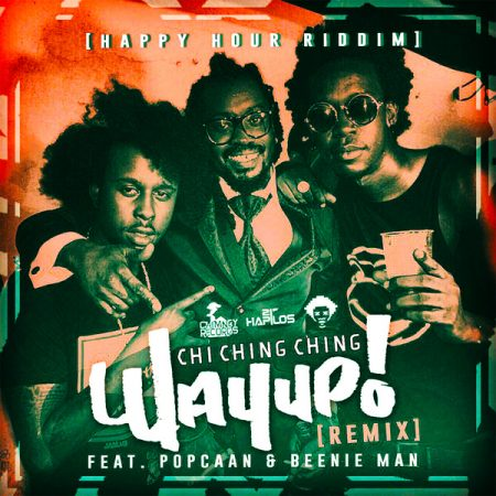Chi-Ching-ft-popcaan-Beenie-Man-Way-up-Cover