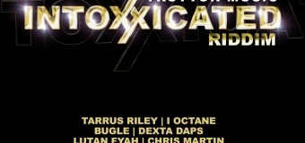 INTOXXICATED RIDDIM [FULL PROMO] – TROYTON MUSIC
