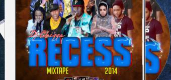 DJ CHIGGA – RECESS – DANCEHALL MIXTAPE