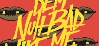 GULLY BOP – DEM NUH BAD LIKE ME [REMIX] – KALIBANDULU & WALSHY FIRE
